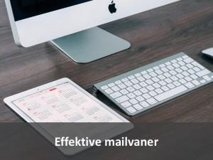 Modul 2 - effektive mailvaner