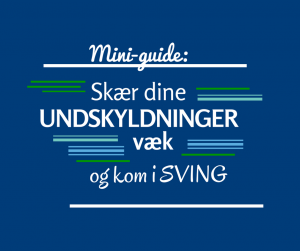 Mini-guide til at skære undskyldningerne væk